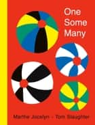 One Some Many ebook by Marthe Jocelyn, Tom Slaughter