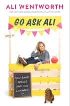 Go Ask Ali - Half-Baked Advice (and Free Lemonade) ebook by Ali Wentworth