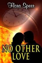 No Other Love ebook by Flora Speer