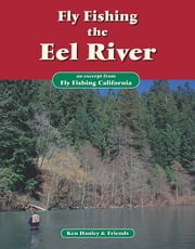 Fly Fishing the Eel River - An excerpt from Fly Fishing California ebook by Ken Hanley