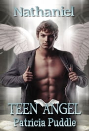 Nathaniel Teen Angel ebook by Patricia Puddle