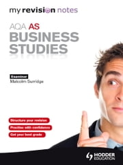 My Revision Notes: AQA AS Business Studies - My Revision Notes ebook by Malcolm Surridge