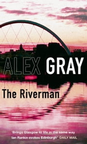The Riverman - 4 ebook by Alex Gray