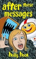 After These Messages ebook by Holly Hook