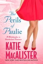 The Perils of Paulie ebook by