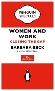 The Economist: Women and Work - Closing the Gap ebook by The Economist