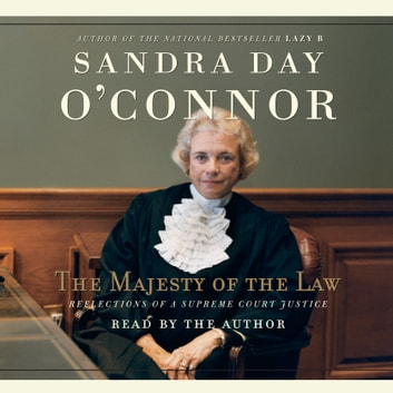 The Majesty of the Law - Reflections of a Supreme Court Justice audiobook by Sandra Day O'Connor