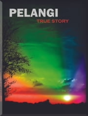 Pelangi (True Story) ebook by aditya indrawan
