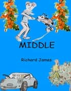 Middle ebook by Richard James