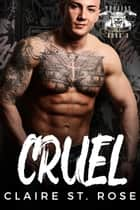 Cruel - Trojans MC, #3 ebook by Claire St. Rose