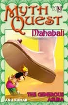 Mahabali - The Generous Asura eBook by Anu Kumar