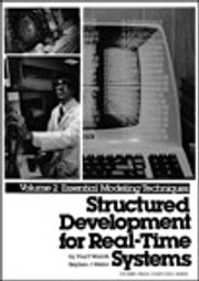 Structured Development for Real-Time Systems, Vol. II - Essential Modeling Techniques ebook by Paul T. Ward, Stephen J. Mellor