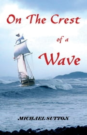On the Crest of a Wave ebook by Michael Sutton