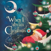 When I Dream of Christmas ebook by Oakley Graham,Patricia Yuste