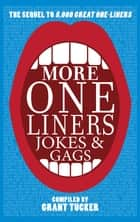 More One Liners, Jokes and Gags ebook by Grant Tucker