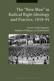 "The ""New Man"" in Radical Right Ideology and Practice, 1919-45 ebook by Dr Matthew Feldman, Dr Jorge Dagnino, Dr. Paul Stocker"