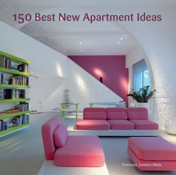 150 Best New Apartment Ideas ebook by Francesc Zamora
