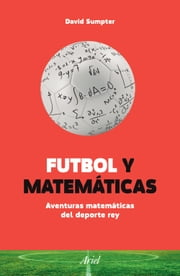 Futbol y matemáticas (Edición mexicana) ebook by David Sumpter