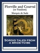 Florville and Courval - or Fatalism ebook by Marquis de Sade