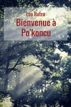 Bienvenue à Po'koncu ebook by Leo Rutra