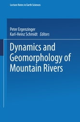 Dynamics and Geomorphology of Mountain Rivers ebook by