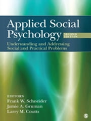 Applied Social Psychology - Understanding and Addressing Social and Practical Problems ebook by Dr. Frank W. Schneider,Dr. Jamie A. Gruman,Dr. Larry M Coutts
