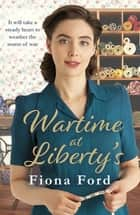 Wartime at Liberty's ebook by Fiona Ford