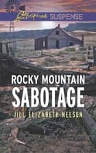 Rocky Mountain Sabotage ebook by Jill Elizabeth Nelson