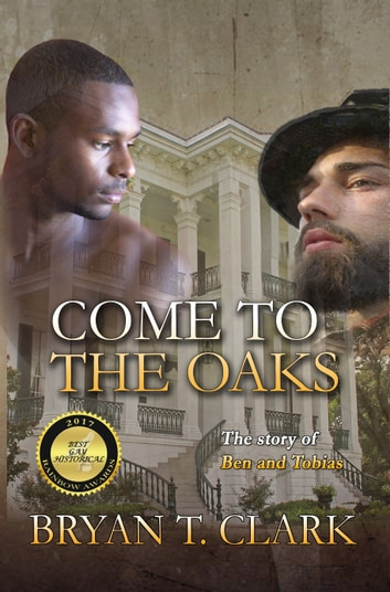 Come To The Oaks ebook by Bryan T. Clark