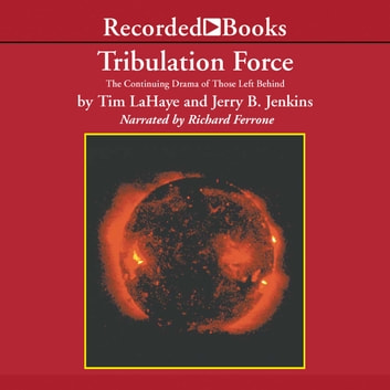 Tribulation Force - The Continuing Drama of Those Left Behind audiobook by Tim LaHaye,Jerry B. Jenkins