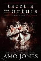 Tacet a Mortuis ebook by Amo Jones