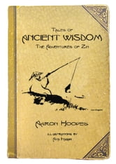Tales of Ancient Wisdom: The Adventures of Zin ebook by Aaron Hoopes