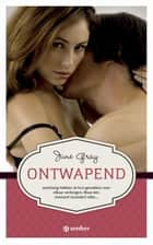 Ontwapend ebook by June Gray,Ineke de Groot