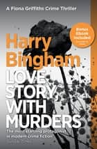Love Story, With Murders - Fiona Griffiths Crime Thriller Series Book 2 ebook by Harry Bingham