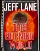 This Burning World ebook by