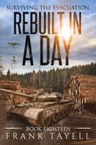 Surviving the Evacuation, Book 18: Rebuilt in a Day ebook by