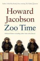 Zoo Time ENHANCED EDITION - Includes additional content ebook by