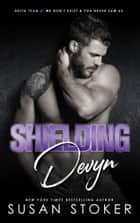 Shielding Devyn - A Military Romantic Suspense Novel ebook by Susan Stoker