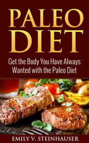 Paleo Diet ebook by Emily V. Steinhauser