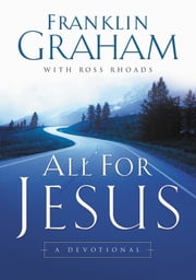 All for Jesus - A Devotional ebook by Franklin Graham