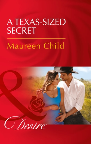 A Texas-Sized Secret (Mills & Boon Desire) (Texas Cattleman's Club: Blackmail, Book 6) ebook by Maureen Child