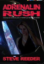Adrenalin Rush ebook by Steve Reeder