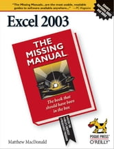 Excel 2003: The Missing Manual - The Missing Manual ebook by Matthew MacDonald
