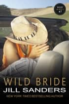 Wild Bride ebook by Jill Sanders