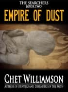 Empire of Dust ebook by Chet Williamson