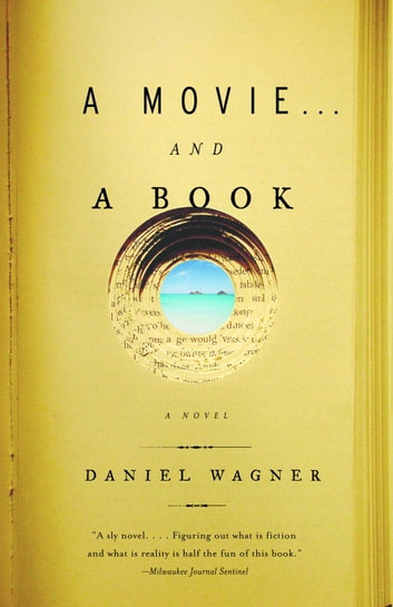 a movie...and a book ebook by Daniel Wagner