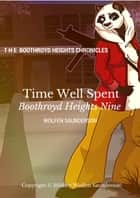 Time Well Spent ebook by Wolfen Saunderson