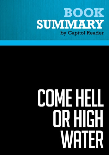 Summary of Come Hell or High Water: Hurricane Katrina and the Color of Disaster - Michael Eric Dyson ebook by Capitol Reader