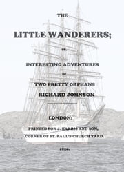 The Little Wanderers (Illustrated Edition) ebook by Richard Johnson