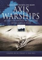Axis Warships ebook by Stanley II, Roy M.